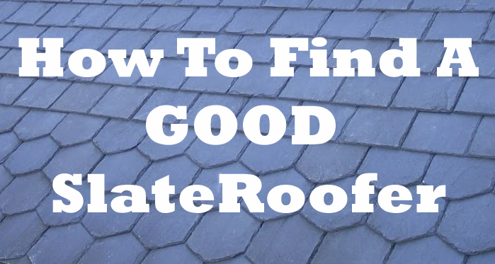 How to find a good slate roofer how to choose a reliable for How to find a reputable builder