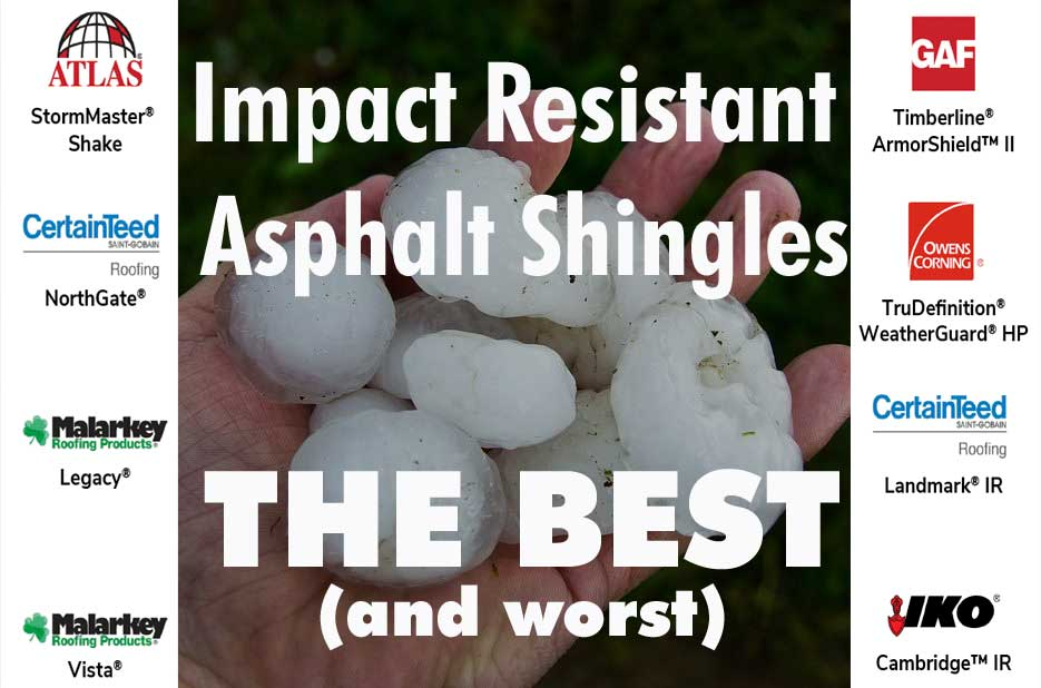 best and worst hail impact resistant asphalt shingles